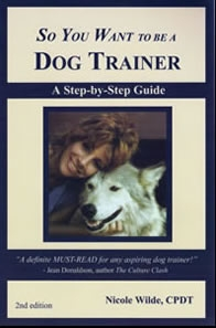 So you want to be a dog trainer 2nd edition by nicole wilde.